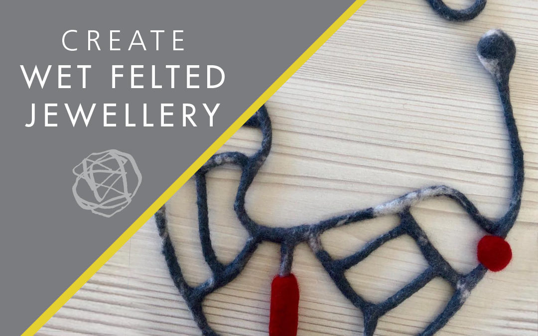 Wet-Felted Jewellery at Madderhouse Textile Studio